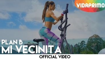 Mi Vecinita  (Lyrics) [Official Video] - Plan B