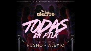 Todas En Fila  [Official Audio] - De La Ghetto
