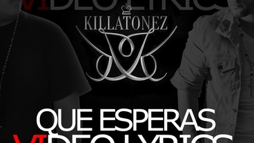 Que Esperas  [Lyric Video] - Killatonez