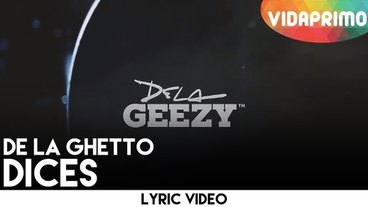 Dices  [Lyric Video] - De La Ghetto