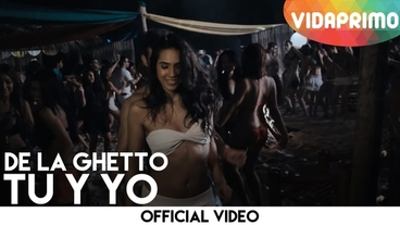 Tu Y Yo  [Official Video] - De La Ghetto