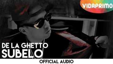 Subelo  [Official Audio] - De La Ghetto