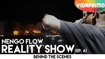 Reality Show   (Episodio 6) [Behind the Scenes] - Ñengo Flow