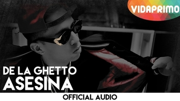 Asesina  [Official Audio] - De La Ghetto