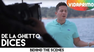 Dices  [Behind the Scenes] - De La Ghetto