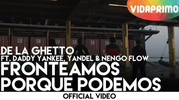 Fronteamos Porque Podemos   (Preview) [Official Video] - De La Ghetto