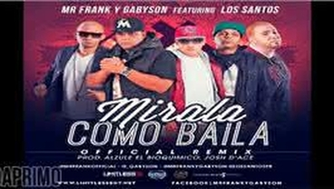 Mirala Como Baila  (Official Remix) - Mr. Frank y Gabyson