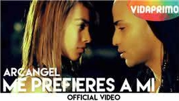 Me Prefieres a Mi (Lyrics) [Official Video] - Arcangel