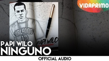 Ninguno  [Official Audio] - Papi Wilo