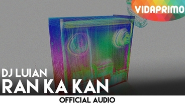 Ran Ka Kan  [Official Audio] - DJ Luian