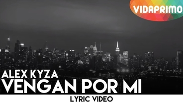 Vengan Por Mi  [Lyric Video] - Alex Kyza