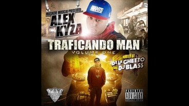 Traficando Man Hosiando  [Official Audio] - Alex Kyza