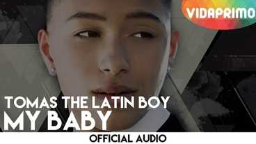 My Baby  [Official Audio] - Tomas The Latin Boy