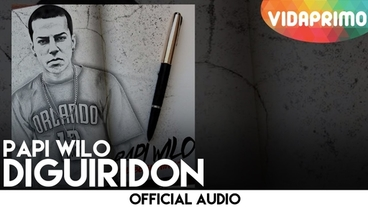 Diguiridon  [Official Audio] - Papi Wilo