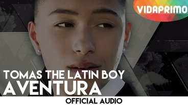 Aventura  [Official Audio] - Tomas The Latin Boy