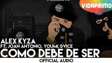 Como Debe de Ser   [Official Audio] - Alex Kyza