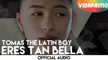 Eres Tan Bella  [Official Audio] - Tomas The Latin Boy