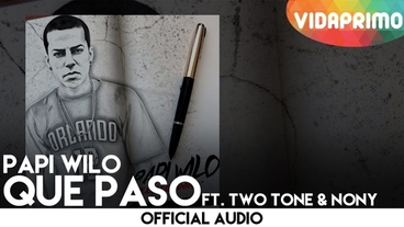 Que Paso  [Official Audio] - Papi Wilo