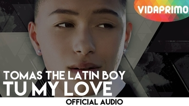 Tu My Love  [Official Audio] - Tomas The Latin Boy