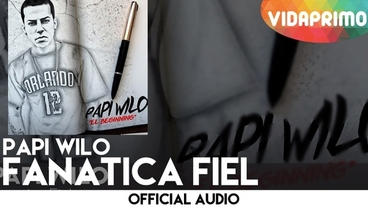 Fanatica Fiel  [Official Audio] - Papi Wilo
