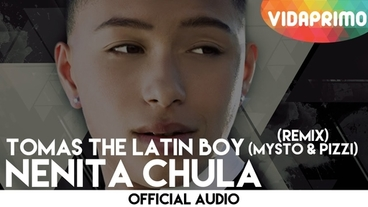 Nenita Chula   (Mysto & Pizzi Remix) [Official Audio] - Tomas The Latin Boy