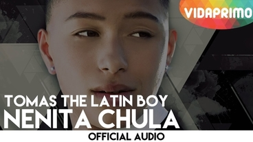 Nenita Chula  [Official Audio] - Tomas The Latin Boy