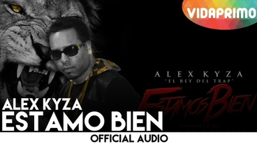 Estamo Bien  [Official Audio] - Alex Kyza