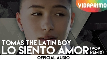 Lo Siento Amor   (Pop Remix) [Official Audio] - Tomas The Latin Boy