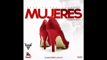 Mujeres   (Prod Bubloy) [Official Audio] - El Mayor Clasico