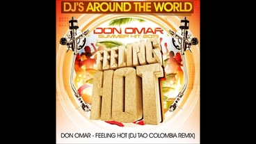 Feeling Hot   (DJ Tao Colombia Remix) [Official Video] - Don Omar