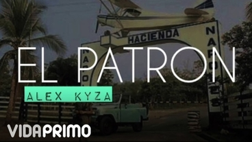 El Patron [Official Audio] - Alex Kyza