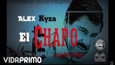 El Chapo [Official Audio] - Alex Kyza
