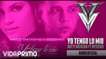 Yo Tengo Lo Mio Ft. Messiah [Official Audio] - Natti Natasha