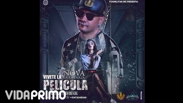 "Vivete La Pelicula [Official Audio] - Nova ""La Amenaza"""
