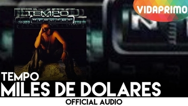 Miles De Dolares [Official Audio] - Tempo