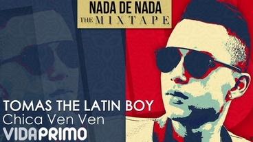 Chica Ven Ven [Official Audio] - Tomas The Latin Boy