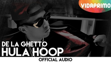 Hula Hoop [Official Audio] - De La Ghetto