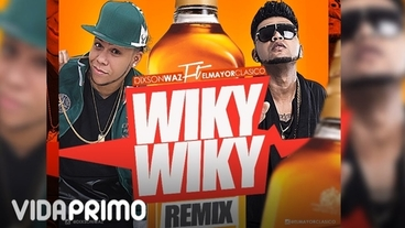 Wiky Wiky Ft Dixson Waz (Remix) [Official Audio] - El Mayor Clasico