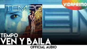 Ven y Baila [Official Audio] - Tempo