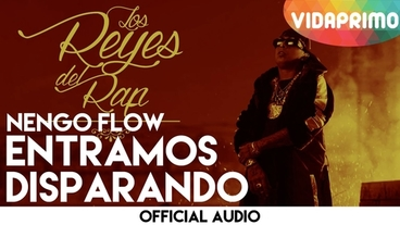 Entramos Disparando [Official Audio] - Ñengo Flow