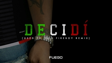 Decidi (Used To This Fireboy Remix) [Official Audio] - Fuego