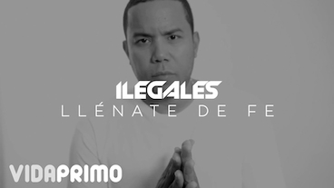 Llénate De Fe [Official Video] - Ilegales