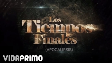 Los Tiempos Finales [Official Video] - Tempo