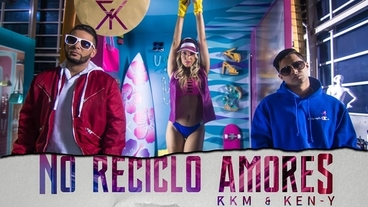 No Reciclo Amores [Official Video] - RKM y Ken-Y