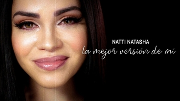 La Mejor Version De Mi [Official Video] - Natti Natasha