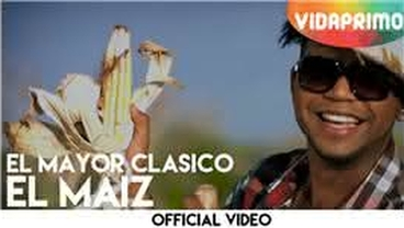 El Maiz  [Official Video] - El Mayor Clasico