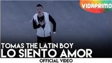 Lo Siento Amor  [Official Video] - Tomas The Latin Boy