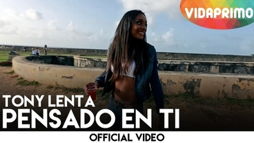 Pensado En Ti  [Official Video] - Tony Lenta