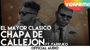 Chapa De Callejon  [Official Audio] - El Mayor Clasico