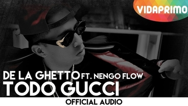 Todo Gucci  [Official Audio] - De La Ghetto